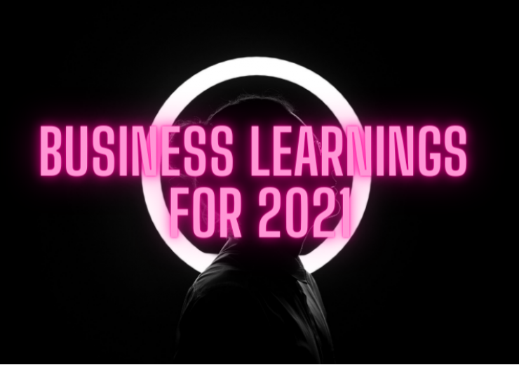 21 Business learnings to apply in 2021 - Part One
