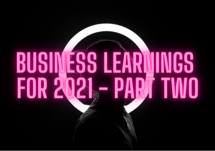 21 Business learnings to apply in 2021 - Part Two