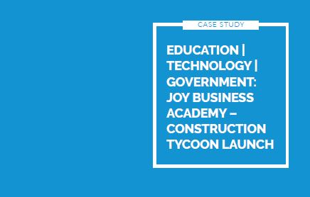 EDUCATION | TECHNOLOGY | GOVERNMENT: Joy Business Academy – Construction Tycoon Launch
