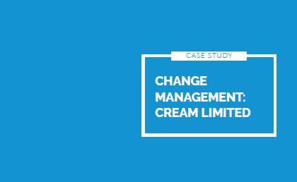 Cream Limited Change Management Case Study